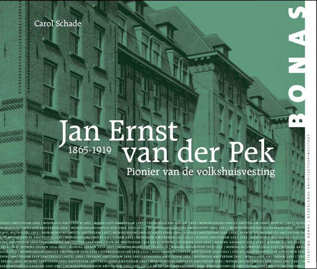 Jan Ernst van der Pek (1865-1919)  Pionier van de volkshuisvesting